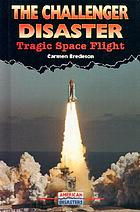 The Challenger disaster : tragic space flight