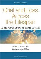 Grief and loss across the lifespan : a biopsychosocial perspective