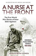 A nurse at the front : the Great War diaries of Sister Edith Appleton