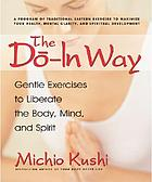 The Dō-in way : gentle exercises to liberate the body, mind, and spirit