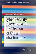 Cyber Security: Deterrence and IT Protection for Critical Infrastructures