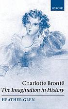 Charlotte Brontë : the imagination in history