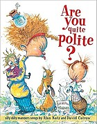 Are you quite polite? : silly dilly manners songs