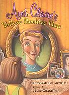 Aunt Claire's yellow beehive hair