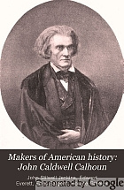 Makers of American history: John Caldwell Calhoun,
