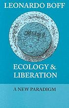 Ecology & liberation : a new paradigm