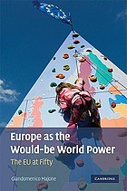 Europe as the would-be world power : the EU at fifty