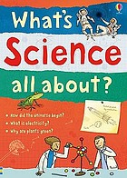 Whats Science All About.