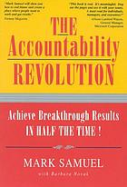 The accountability revolution : achieving breakthrough results in half the time!