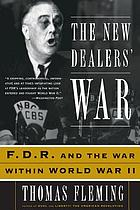 The New Dealers' war : Franklin D. Roosevelt and the war within World War II
