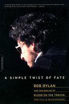 A simple twist of fate : Bob Dylan and the making of Blood on the tracks