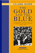 The gold and the blue : a personal memoir of the University of California, 1949-1967. Volume 2, Political turmoil