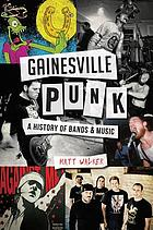 Gainesville punk : a history of bands & music