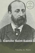 Camille Saint-Saëns : a guide to research