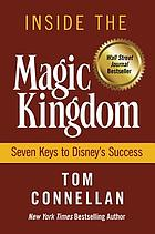 Inside the Magic Kingdom : seven keys to Disney's success