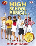 High school musical : the essential guide