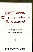 Did Darwin write the Origin backwards? : philosophical essays on Darwin's theory