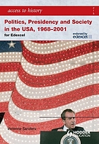 Politics, presidency and society in the USA, 1968-2001