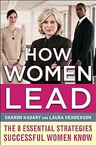 How women lead : 8 essential strategies successful women know