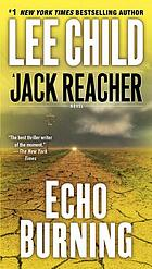 Echo burning : [a Jack Reacher novel]