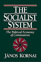 The socialist system : the political economy of communism