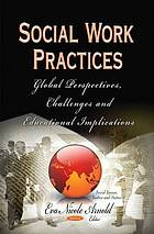 Social work practices : global perspectives, challenges and educational implications