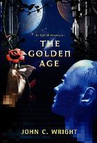 The golden age : a romance of the far future