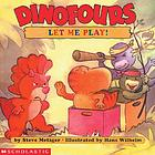 Dinofours, let me play!