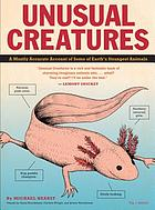 Unusual creatures : a mostly accurate account of some of the Earth's strangest animals