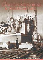 The Lincoln Memorial & American life