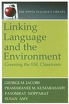 Linking language and the environment : greening the ESL classroom