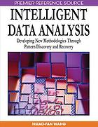 Intelligent data analysis : developing new methodologies through pattern discovery and recovery