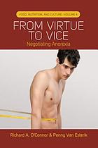 From Virtue to Vice: Negotiating Anorexia cover image
