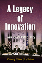 A legacy of innovation : governors and public policy