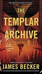 The Templar archive : a lost treasure of the Templars novel