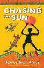 Chasing the sun : stories from Africa