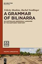 A grammar of Bilinarra : an Australian aboriginal language of the Northern Territory