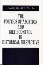 The politics of abortion and birth control in historical perspective