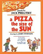 A pizza the size of the sun : poems