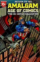 Return to the Amalgam age of comics : the DC comics collection