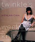 Twinkle's weekend knits : 20 fast designs for fun getaways