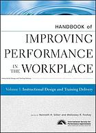 Handbook of improving performance in the workplace. / Vol. 1, Instructional design and training delivery