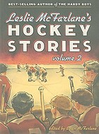 Leslie McFarlane's hockey stories. Volume 2