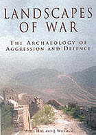 Landscapes of war : the archaeology of aggression and defence