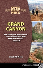 Grand Canyon : everything you need to know to successfully hike from the rim to the river-- and back