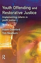 Youth offending and restorative justice : implementing reform in youth justice