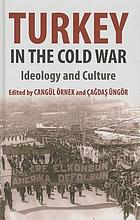Turkey in the Cold War : ideology and culture