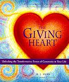 Giving Heart: Unlocking the Transformative Power of Generosity in Our Lives.
