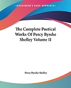 The complete poetical works of Percy Bysshe Shelley. Volume II