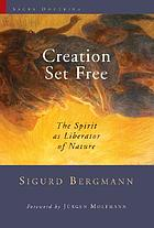 Creation set free : the Spirit as liberator of nature